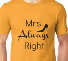 Mrs Always Right Unisex T-Shirt