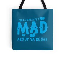 I'm completely MAD about YA (Young Adult) Books! Tote Bag