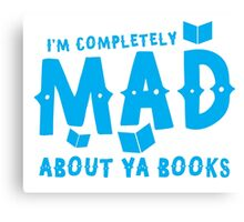 I'm completely MAD about YA (Young Adult) Books! Canvas Print