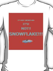 Its Not Snowflake!!! sticker alternative T-Shirt