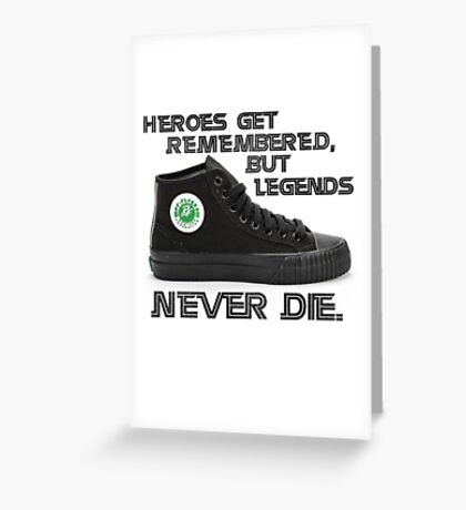Heroes get remembered, but legends never die. Greeting Card