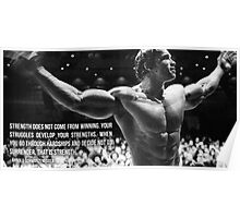 Strength Quote - Arnold Schwarzenegger Poster