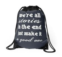 we're all stories in the end 2.0 Drawstring Bag