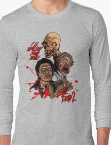 Evil Dead 2: Dead by Dawn - Artwork - I'll Swallow your soul! Long Sleeve T-Shirt