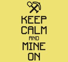 Keep calm and mine on (black) Kids Clothes
