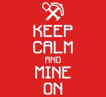 Keep calm and mine on (white) Kids Clothes