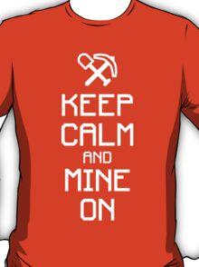 Keep calm and mine on (white) T-Shirt