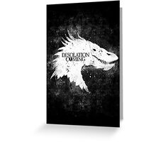 Desolation is Coming Greeting Card
