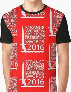 Strange Women Distributing Swords 2016 Graphic T-Shirt