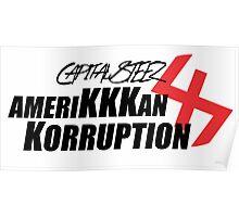 capital steez amerikkkan korruption 47 Poster
