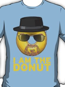 I AM THE DONUT. T-Shirt
