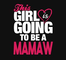 This Girl Is Going To Be A Mamaw Womens Fitted T-Shirt