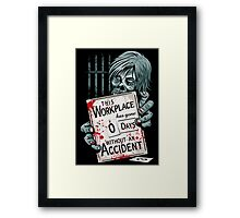 Zero Days Without an Accident Framed Print