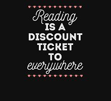 Reading is a Discount Ticket to Everywhere - quote Unisex T-Shirt