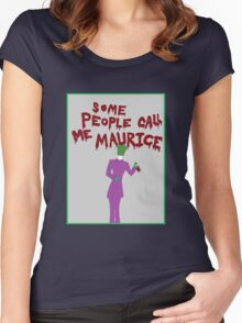 Some People Call Me Maurice Women's Fitted Scoop T-Shirt