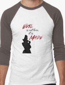 """""""Evil isn't born, it's made"""" Men's Baseball ¾ T-Shirt"""