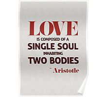 Love is Composed of A Single Soul - Aristotle Quote Poster
