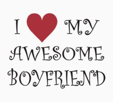 I Love My Awesome Boyfriend by omadesign