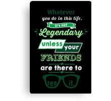 Legendary - Barney Stinson Quote (Green) Canvas Print