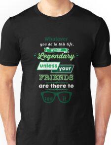 Legendary - Barney Stinson Quote (Green) Unisex T-Shirt