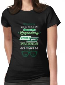 Legendary - Barney Stinson Quote (Green) Womens Fitted T-Shirt