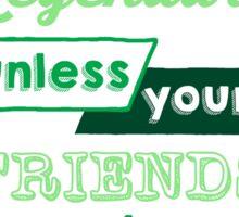 Legendary - Barney Stinson Quote (Green) Sticker