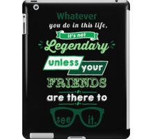 Legendary - Barney Stinson Quote (Green) iPad Case/Skin
