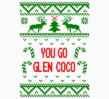 Classic You Go Glen Coco Ugly Sweater T Shirt Unisex T-Shirt