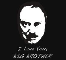 I Love You, Big Brother by daveburnett