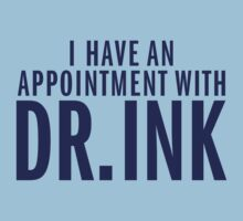I have an appointment with Dr.Ink by e2productions