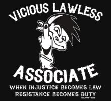 Vicious Lawless Associate - on Black by riotgear