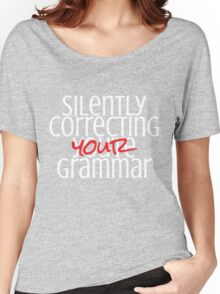 Silently correcting your grammar Women's Relaxed Fit T-Shirt
