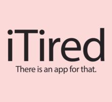 iTired there is an app for that by e2productions
