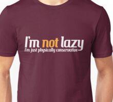 I'm not lazy Unisex T-Shirt