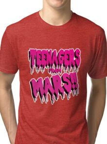 Teenagers from Mars Tri-blend T-Shirt