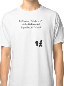 Life Message Calvin and Hobbes Classic T-Shirt
