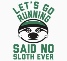 Sloths hate running by Six 3