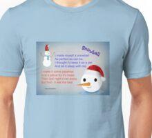 Snowball As A Friend Unisex T-Shirt