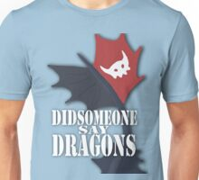 """Did Someone Say ""DRAGONS"" HTTYD Fandom Tee Unisex T-Shirt"
