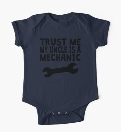 Trust Me My Uncle Is A Mechanic One Piece - Short Sleeve