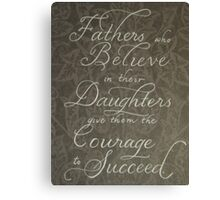 Sweet quote for Father and Daughter handwritten Canvas Print