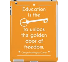 'Education equals Freedom' quote merch!  iPad Case/Skin