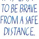 Easy to be Brave quote calligraphy art  by Melissa Goza