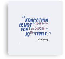"Education is Life"" merch!  Canvas Print"