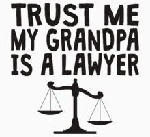 Trust Me My Grandpa Is A Lawyer One Piece - Long Sleeve