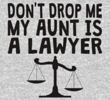 Don't Drop Me My Aunt Is A Lawyer One Piece - Long Sleeve
