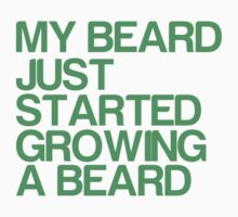 My beard just started growing a beard by MegaLawlz