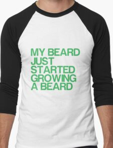 My beard just started growing a beard Men's Baseball ¾ T-Shirt