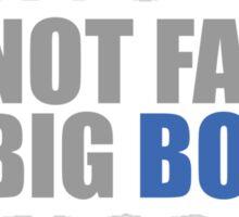 I'm Not Fat I'm Big Boned Sticker