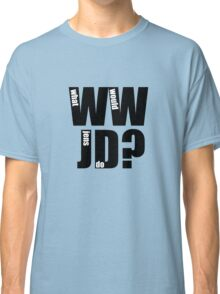 What Would Jens Do? Classic T-Shirt